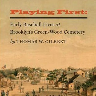 Playing First! Early Baseball Lives at Brooklyn's Green-Wood Cemetery