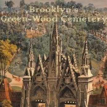 Brooklyn's Green-Wood Cemetery: New York's Buried Treasure (including a free color map)