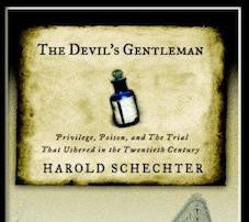 The Devil's Gentleman: Privilege, Poison, and the Trial That Ushered in the Twentieth Century.