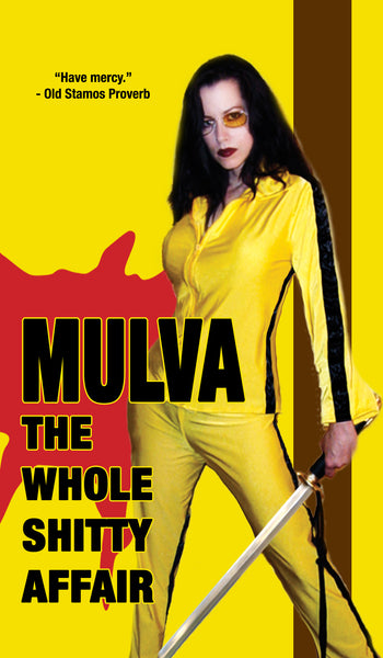 Mulva: The Whole Shitty Affair