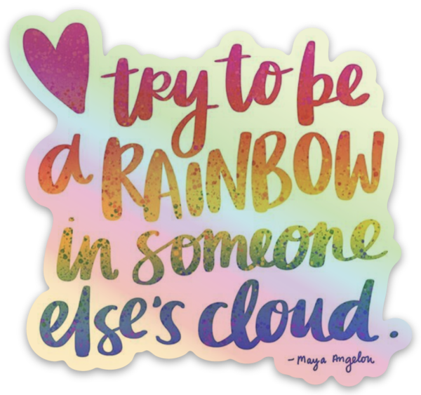 Try to Be a RAINBOW sticker