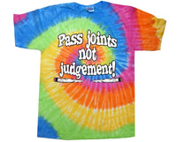AO - TIEDYE - PASS JOINTS NOT JUDGEMENT