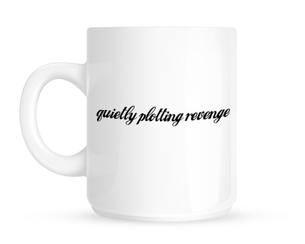 AO - MUG - QUIETLY PLOTTING REVENGE