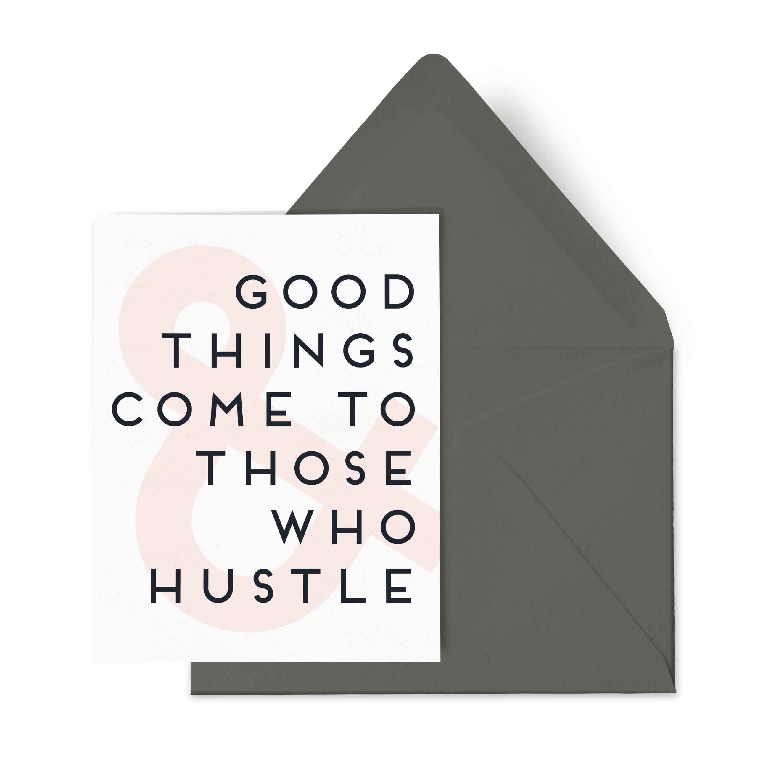Good Things Come to Those Who Hustle Card