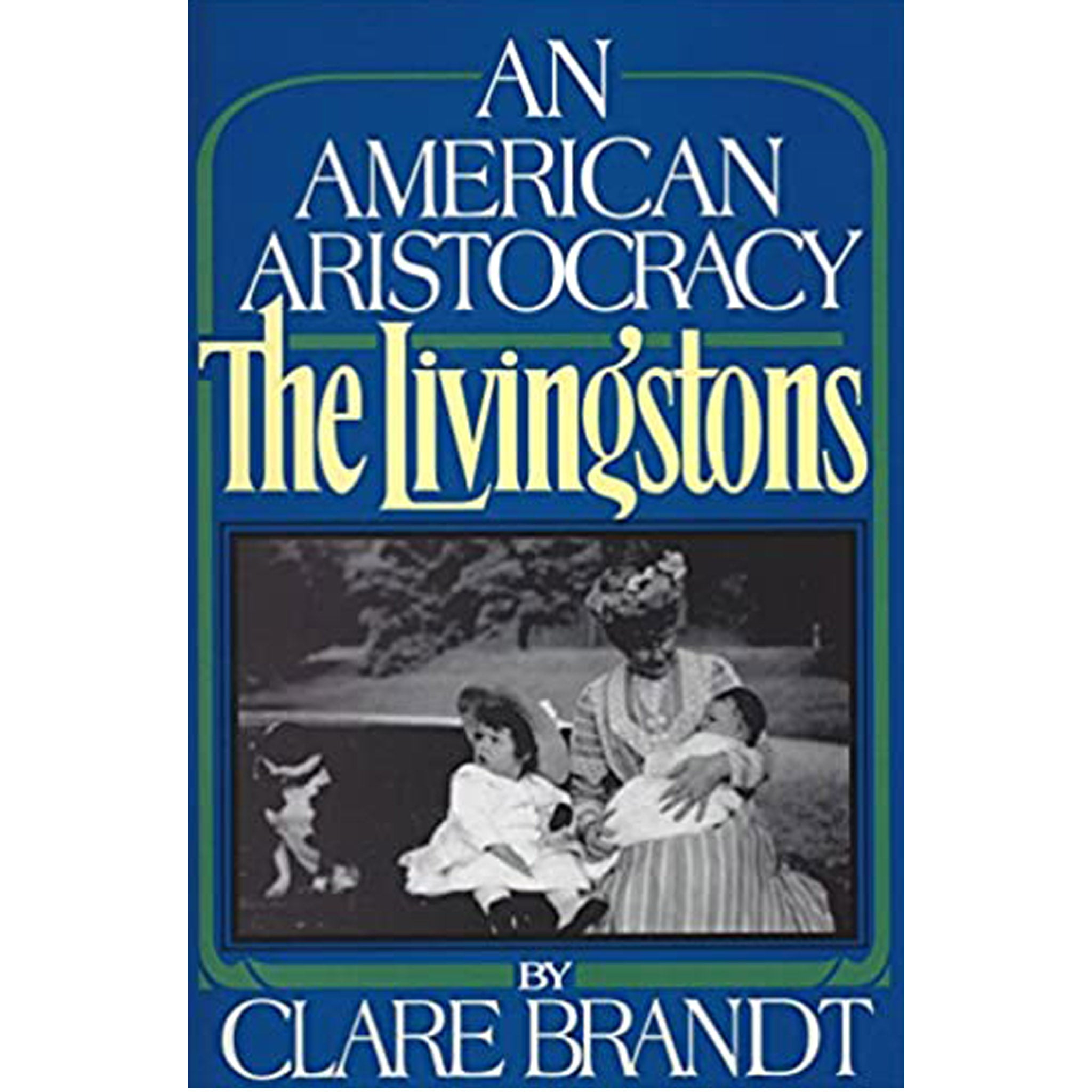 An American Aristocracy: The Livingstons