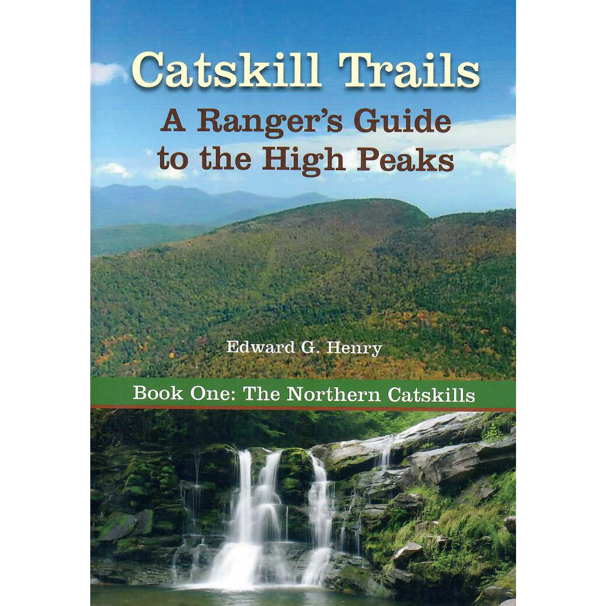 Catskill Trails: A Rangers Guide to the High Peaks