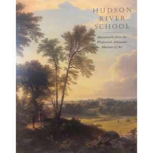 Hudson River School: Masterworks from the Wadsworth Atheneum