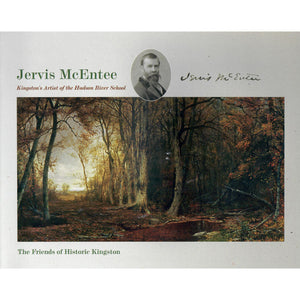 Jervis McEntee: Kingston's Artist of the Hudson River School