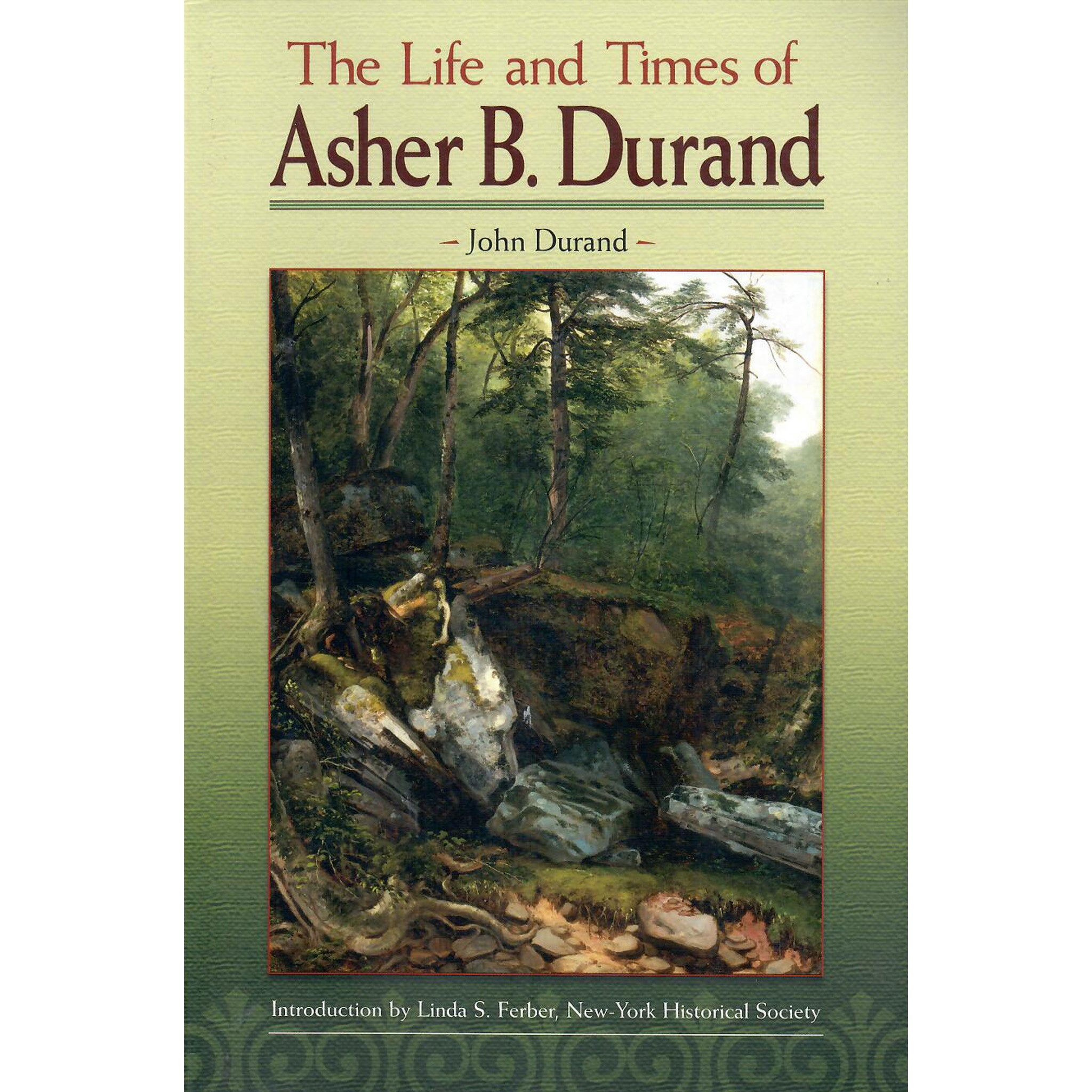 The Life and Times of Asher B. Durand