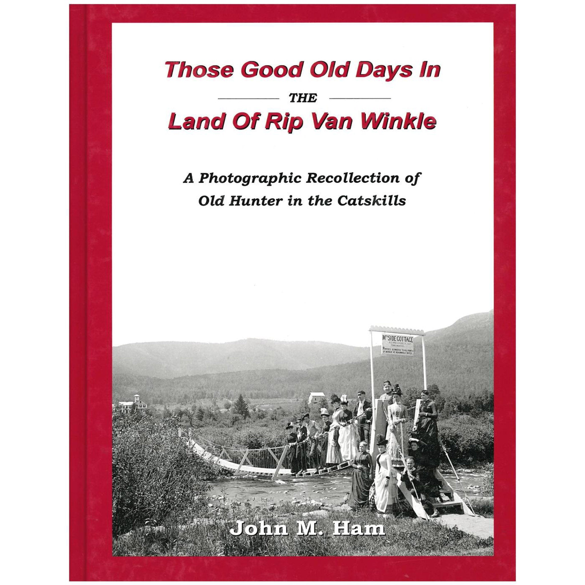 Those Good Old Days in the Land of Rip Van Winkle