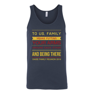 To Us, Family Means Putting Your Arms Around Each Other And Being There Daise Family Reunion 2019