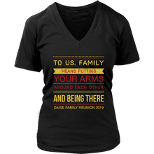 Load image into Gallery viewer, To Us, Family Means Putting Your Arms Around Each Other And Being There Daise Family Reunion 2019