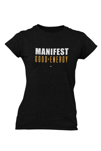 WOMENS | Manifest Good Energy Shirt
