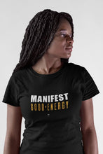 Load image into Gallery viewer, WOMENS | Manifest Good Energy Shirt