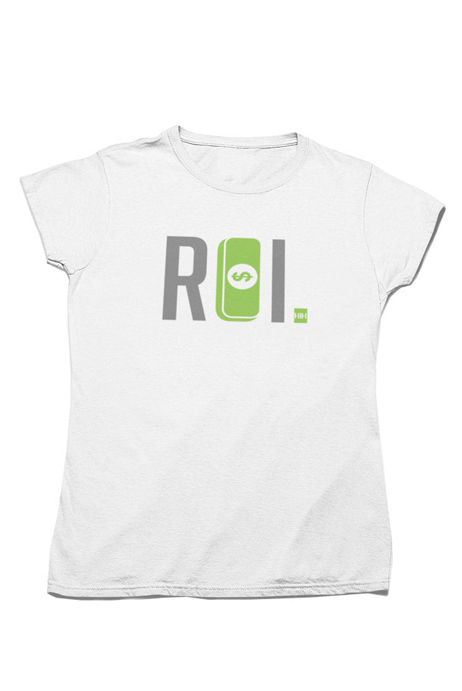 "WOMENS | Return on Investment ""ROI"" T-Shirt"