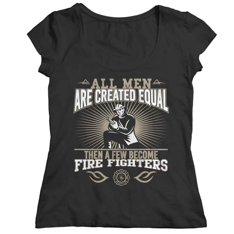 Image of All Men are Created Equal then a few become Firefighters - Long Sleeve - Ladies Classic Shirt / Black / s - Visualtshirt.com