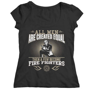 All Men are Created Equal then a few become Firefighters - Long Sleeve - Ladies Classic Shirt / Black / s - Visualtshirt.com