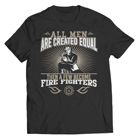 Image of All Men are Created Equal then a few become Firefighters - Long Sleeve - Unisex Shirt / Black / s - Visualtshirt.com