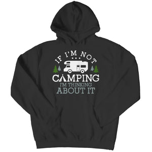 If i'm not Camping - Hoodie - Black / s - Visualtshirt.com
