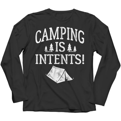 Camping is Intents - Long Sleeve - Black / s - Visualtshirt.com