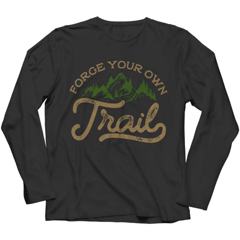 Image of Forge your own Trail - Long Sleeve - Black / s - Visualtshirt.com