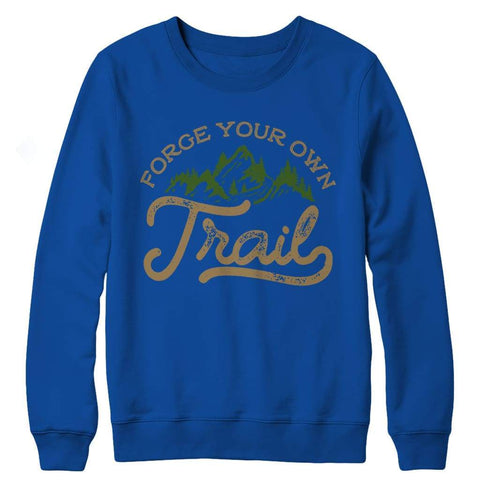 Image of Forge your own Trail - Long Sleeve - Crewneck Fleece / Royal / s - Visualtshirt.com