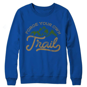 Forge your own Trail - Long Sleeve - Crewneck Fleece / Royal / s - Visualtshirt.com