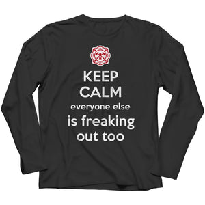 Z--everyone else is Freaking out too - Firefighter - Hoodie - Long Sleeve / Black / s - Hoodie - Visualtshirt.com
