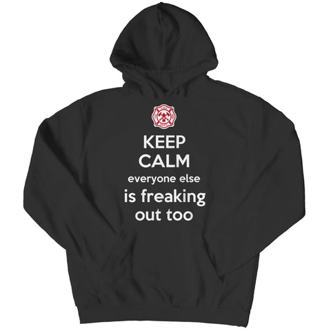 Image of Z--everyone else is Freaking out too - Firefighter - Hoodie - Black / s - Hoodie - Visualtshirt.com