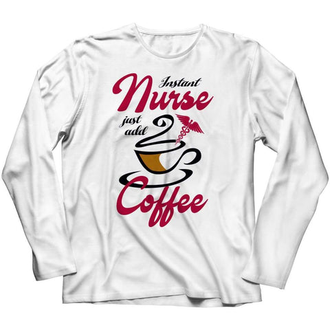 Image of Instant Nurse just Add Coffee - Crewneck Fleece - Long Sleeve / White / s - Visualtshirt.com