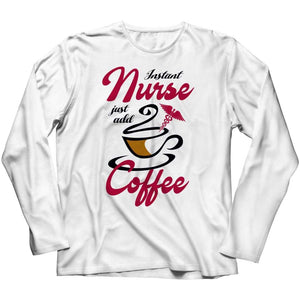 Instant Nurse just Add Coffee - Crewneck Fleece - Long Sleeve / White / s - Visualtshirt.com