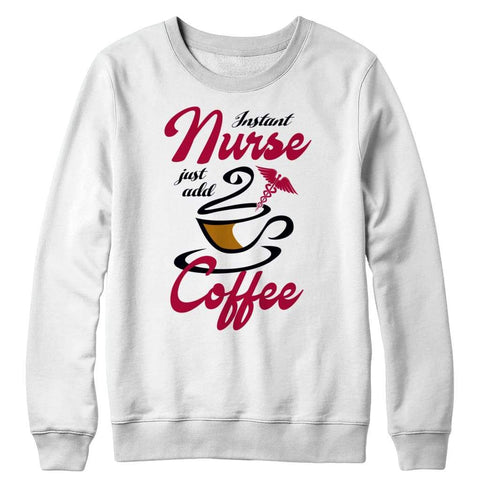 Image of Instant Nurse just Add Coffee - Crewneck Fleece - White / s - Visualtshirt.com