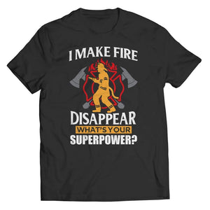I Make fire Disappear what's your Super Power - Tank top - Unisex Shirt / Black / s - top - Visualtshirt.com