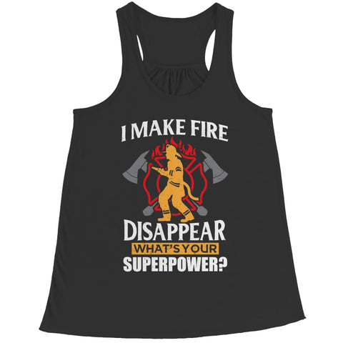 Image of I Make fire Disappear what's your Super Power - Tank top - Bella Flowy Racerback / Black / s - top - Visualtshirt.com
