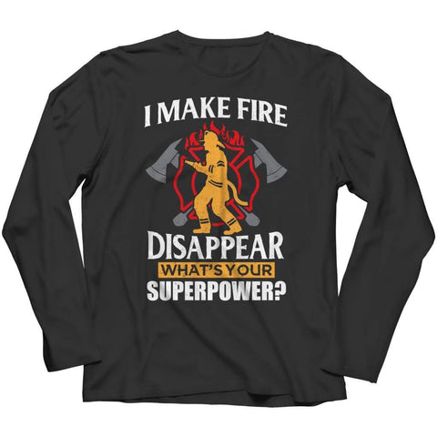Image of I Make fire Disappear what's your Super Power - Tank top - Long Sleeve / Black / s - top - Visualtshirt.com