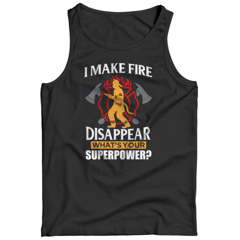 Image of I Make fire Disappear what's your Super Power - Tank top - top / Black / s - Visualtshirt.com