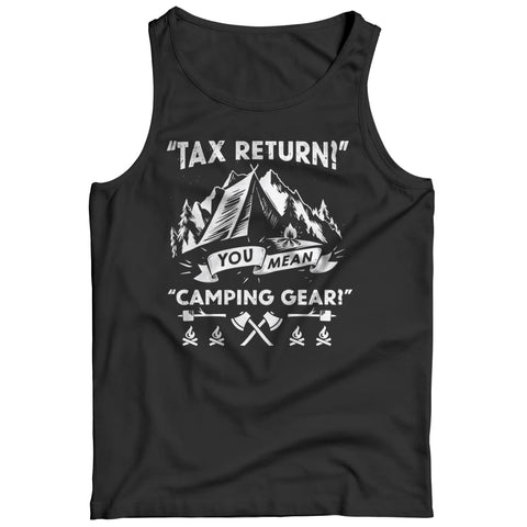 Image of Tax Return you mean Camping Gear - Long Sleeve - Tank top / Black / s - Visualtshirt.com