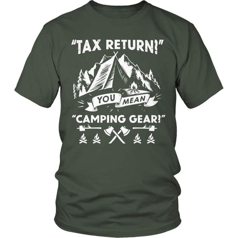 Tax Return you mean Camping Gear - Long Sleeve - Unisex Shirt / Olive / s - Visualtshirt.com