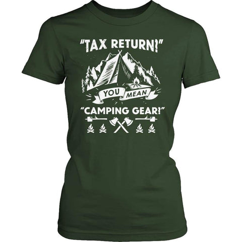Tax Return you mean Camping Gear - Long Sleeve - Ladies Classic Shirt / Forest Green / s - Visualtshirt.com