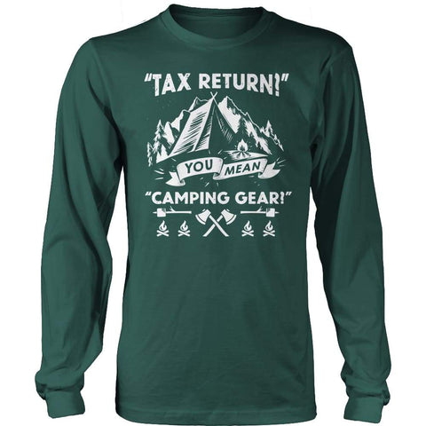 Image of Tax Return you mean Camping Gear - Long Sleeve - Dark Green / s - Visualtshirt.com
