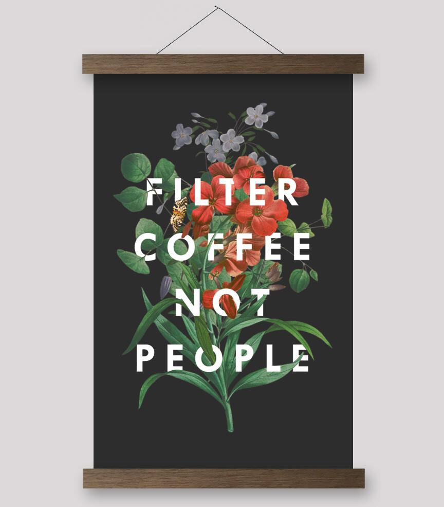 Filter Coffee Not People - Print - 2Camelz