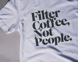 Filter coffee not people white T-shirt - 2Camelz