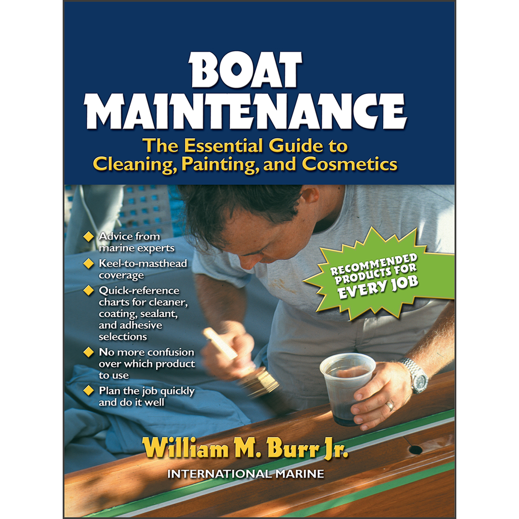 Boat Maintenance: The Essential Guide Guide to Cleaning, Painting, and Cosmetics