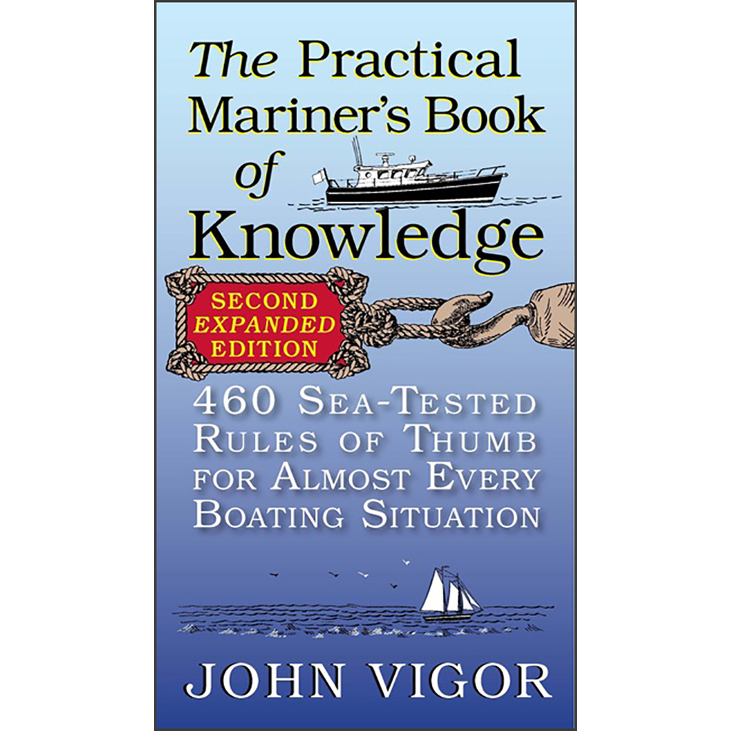 The Practical Mariner's Book of Knowledge: 460 Sea-Tested Rules of Thumb for Almost Every Boating Situation, 2nd Edition