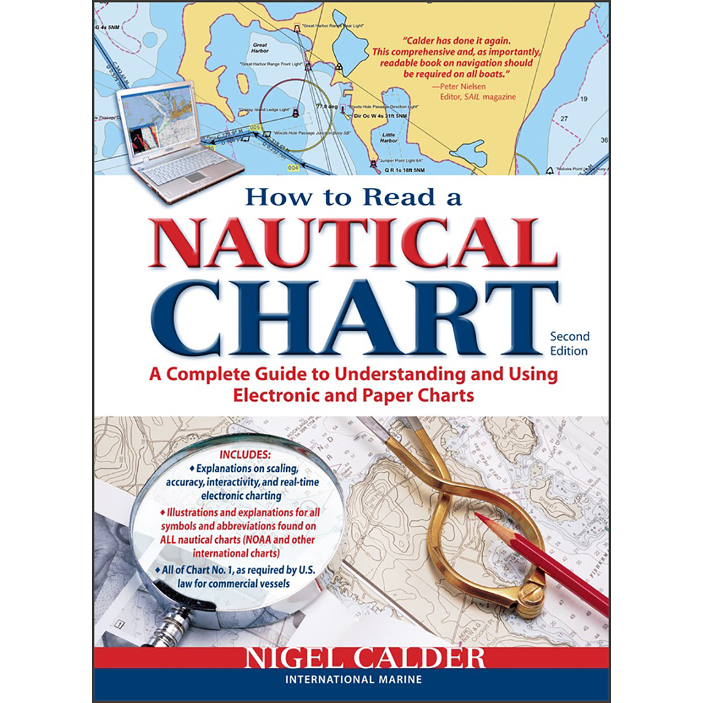 How to Read a Nautical Chart: A Complete Guide to Using and Understanding Electronic and Paper Charts, 2nd Edition