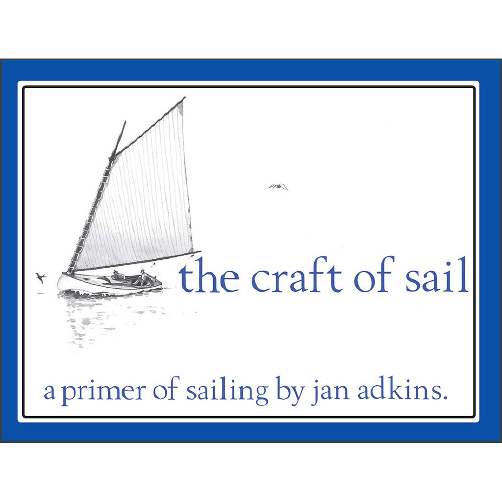 The Craft of Sail: A Primer of Sailing