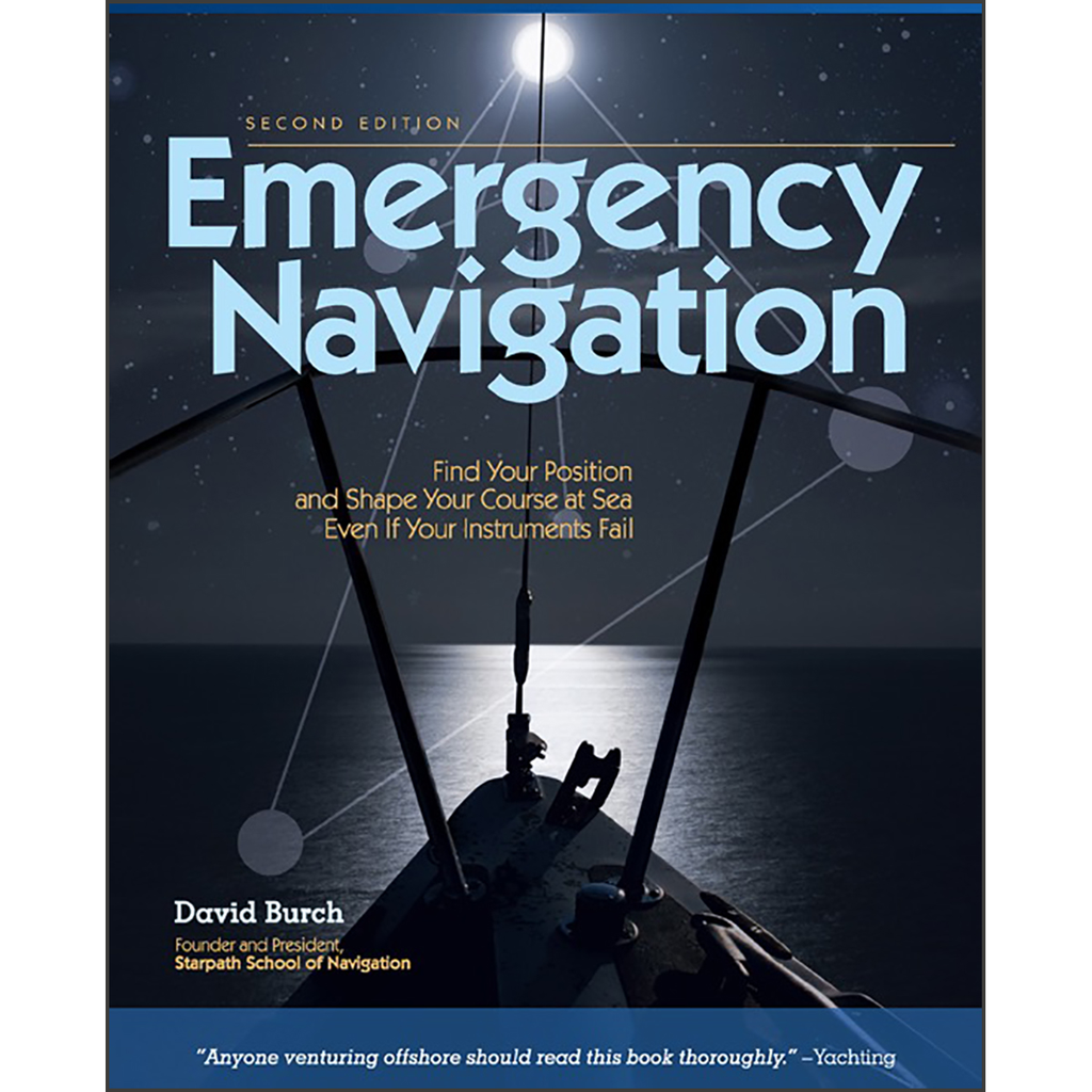 Emergency Navigation: Improvised and No-Instrument Methods for the Prudent Mariner, 2nd Edition