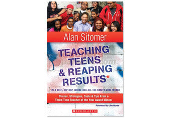 Teaching Teens & Reaping Results by Alan Sitomer