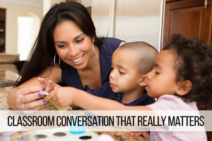 Classroom Conversation that Really Matters