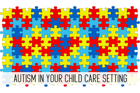 Autism in Your Child Care Setting